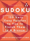 Extra Large Print Sudoku: 120 Very Easy Puzzles to You to Finish Them In A Breeze Cover Image