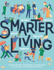 Smarter Living: Work - Nest - Invest - Relate - Thrive Cover Image