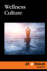 Wellness Culture (At Issue) Cover Image