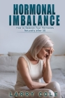 Hormonal Imbalance: How to Balance Your Hormones Naturally after 50 Cover Image