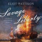Savage Liberty Lib/E: A Mystery of Revolutionary America Cover Image