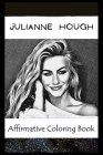 Affirmative Coloring Book: Julianne Hough Inspired Designs Cover Image