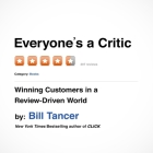 Everyone's a Critic Lib/E: Winning Customers in a Review-Driven World Cover Image