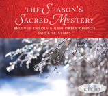 The Season's Sacred Mystery - 2CD Gift Set: Beloved Carols and Gregorian Chants for Christmas Cover Image