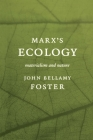 Marxâ (Tm)S Ecology: Materialism and Nature Cover Image
