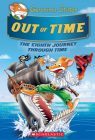 Out of Time (Geronimo Stilton Journey Through Time #8) Cover Image