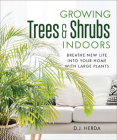 Growing Trees and Shrubs Indoors: Breathe New Life Into Your Home with Large Plants Cover Image