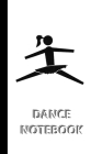 DANCE NOTEBOOK [ruled Notebook/Journal/Diary to write in, 60 sheets, Medium Size (A5) 6x9 inches] Cover Image