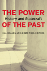 The Power of the Past: History and Statecraft Cover Image