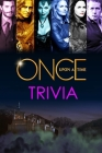 Once Upon a Time Trivia: Trivia Quiz Game Book Cover Image