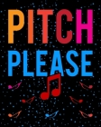 Pitch Please: Teacher Appreciation Notebook Or Journal Cover Image