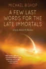 A Few Last Words for the Late Immortals Cover Image