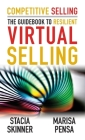Competitive Selling: The Guidebook to Resilient Virtual Selling Cover Image