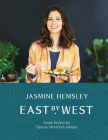 East by West: Simple Recipes for Ultimate Mind-Body Balance Cover Image
