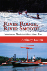 River Rough, River Smooth: Adventures on Manitoba's Historic Hayes River Cover Image