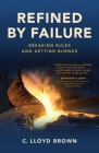 Refined by Failure: Breaking Rules and Getting Burned Cover Image