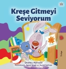 I Love to Go to Daycare (Turkish Children's Book) Cover Image