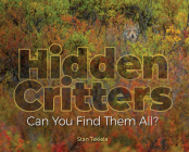 Hidden Critters: Can You Find Them All? (Wildlife Picture Books) Cover Image