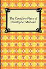 The Complete Plays of Christopher Marlowe Cover Image