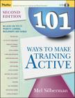 101 Ways to Make Training Active [With CDROM] (Essential Tools Resource) Cover Image