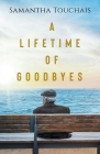 A Lifetime of Goodbyes Cover Image