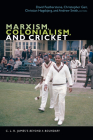 Marxism, Colonialism, and Cricket: C. L. R. James's Beyond a Boundary (C. L. R. James Archives) Cover Image