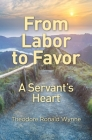 From Labor to Favor: A Servant's Heart Cover Image