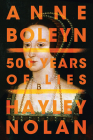 Anne Boleyn: 500 Years of Lies Cover Image