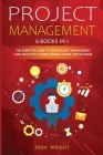 Project Management: 6 Books in 1: The Complete Guide to Agile Project Management, Lean Analytics, Scrum, Kanban, Kaizen, and Six Sigma Cover Image