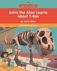 Astro the Alien Learns about T-Rex Cover Image