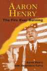 Aaron Henry: The Fire Ever Burning Cover Image