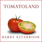 Tomatoland: How Modern Industrial Agriculture Destroyed Our Most Alluring Fruit Cover Image