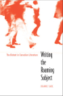 Writing the Roaming Subject: The Biotext in Canadian Literature Cover Image