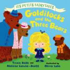 Goldilocks and the Three Bears: Les Petits Fairytales Cover Image