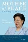 Mother of Peace: A Memoir by Hak Ja Han Moon Cover Image