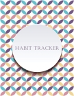 Habit Tracker: Mindfulness, Mental Health and Wellness Tracker - A Daily Planner Journal to Track To-Dos, Moods, Schedules & More Lar Cover Image