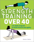 Strength Training Over 40: A 6-Week Program to Build Muscle and Agility Cover Image