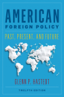 American Foreign Policy: Past, Present, and Future Cover Image