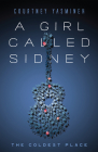 A Girl Called Sidney: The Coldest Place Cover Image