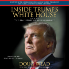 Inside Trump's White House Lib/E: The Real Story of His Presidency Cover Image