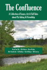 The Confluence: A Collection of Essays, Art & Tall Tales about Fly-Fishing & Friendship Cover Image