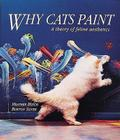 Why Cats Paint: A Theory of Feline Aesthetics Cover Image