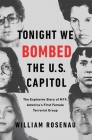 Tonight We Bombed the U.S. Capitol: The Explosive Story of M19, America's First Female Terrorist Group Cover Image