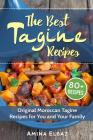 The Best Tagine Recipes: Original Moroccan Tagine Recipes for You and Your Family Cover Image