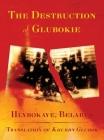 The Destruction of Glubokie (Hlybokaye, Belarus) Cover Image