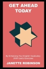 Get Ahead Today by Enhancing Your English Vocabulary: 2000 Useful Exercises Cover Image