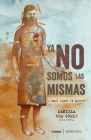 Ya no somos las mismas: Y aquí sigue la guerra / We are no longer the same: And here the war continues Cover Image