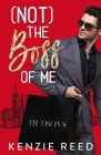(Not) The Boss of Me: A Billionaire Boss Romantic Comedy Cover Image