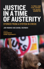 Justice in a Time of Austerity: Stories from a System in Crisis Cover Image