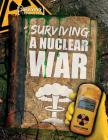 Surviving a Nuclear War (Surviving the Impossible) Cover Image